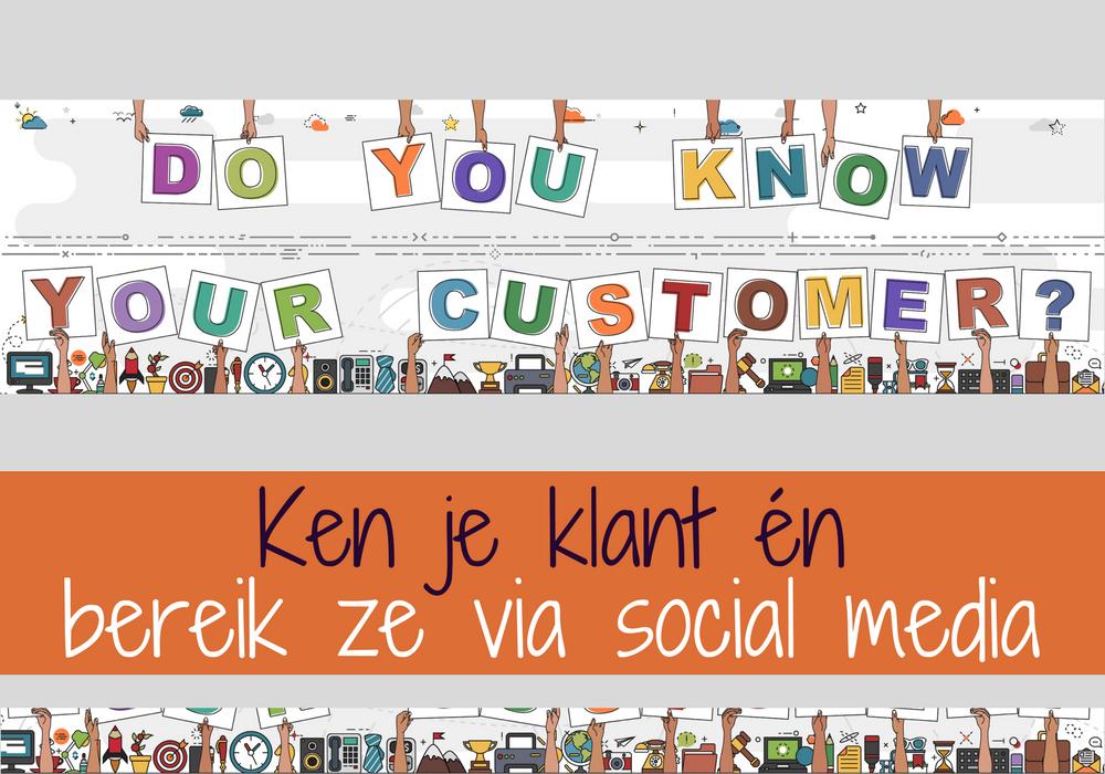Workshop Social Media. Ken je klant en bereik ze via social media